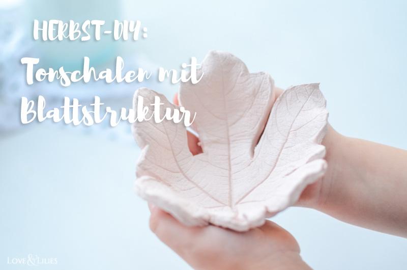 LoveAndLilies.de | Herbst-DIY: Herbstliche Tonschalen mit Blattstruktur aus Modelliermasse