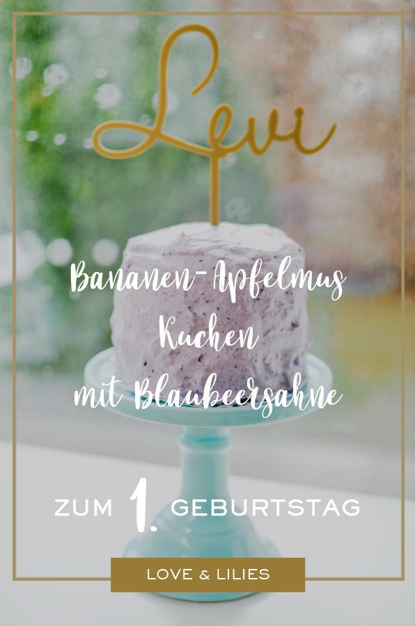 LoveAndLilies.de | Gesunder Bananen-Apfelmus-Kuchen mit Blaubeersahne zum 1. Geburtstag mit Rezept
